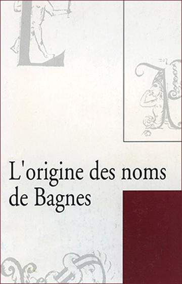 L'origine des noms de Bagnes