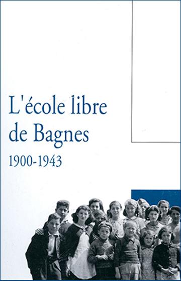 L'école libre de Bagnes, 1900-1943
