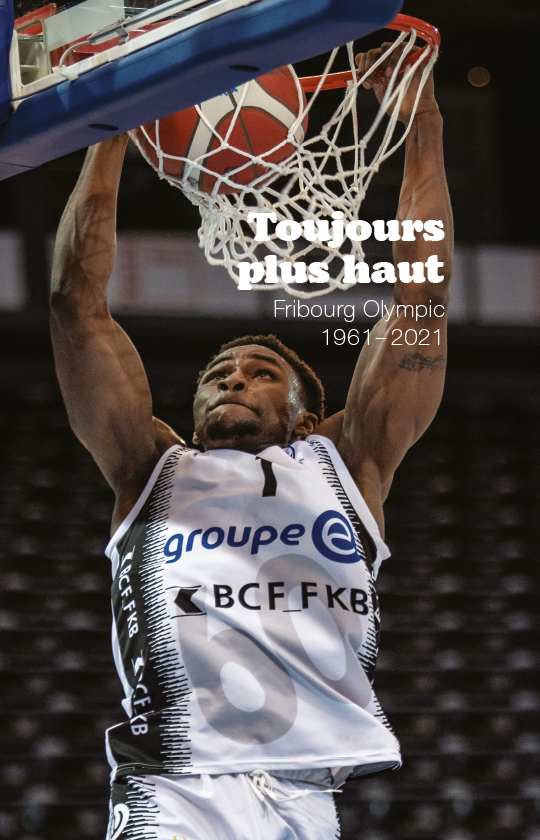 Fribourg Olympic - Toujours plus haut (1961- 2021)