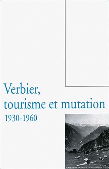 Verbier, tourisme et mutation, 1930-1960